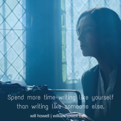 Spend more timewriting like yourselfthan writing like someone else.