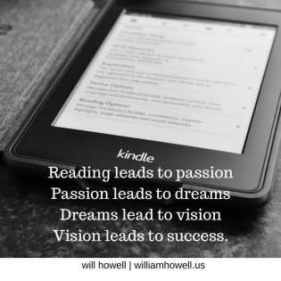 Reading leads to passionPassion leads to dreamsDreams lead to visionVision leads to change.