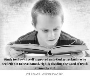 Study to show thyself approved unto God, a workman who needeth not to be ashamed, rightly dividing the word of truth.